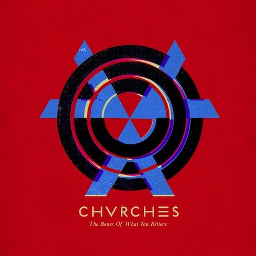 Chvrches - Bones Of What You Believe LP