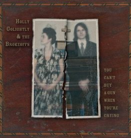 Holly Golightly & The Brokeoffs - You Can't Buy A Gun When You're Crying LP