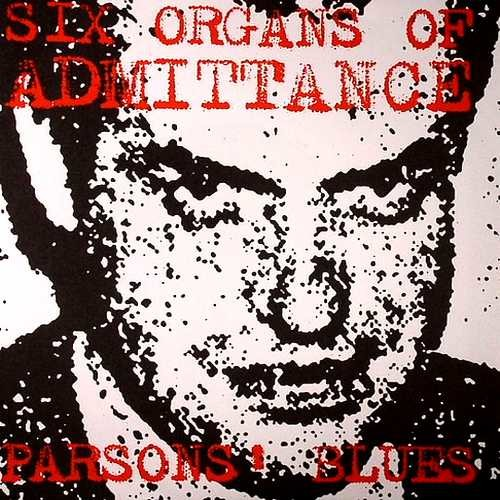 """Six Organs Of Admittance - Parsons Blues 7"""""""