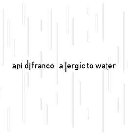 Ani Difranco - Allergic To Water 2LP
