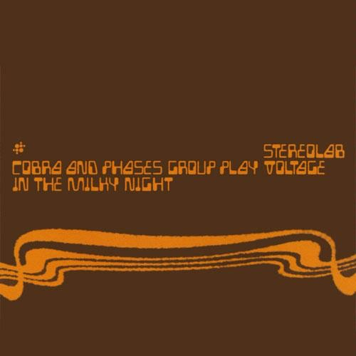 Stereolab - Cobra And Phases Group Play Voltage In The Milky Night (Expanded) 3LP