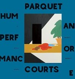 """Parquet Courts - Performing Human 12"""""""