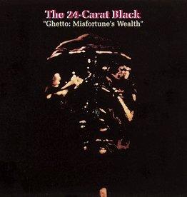 24-Carat Black - Ghetto (Misfortune's Wealth) LP
