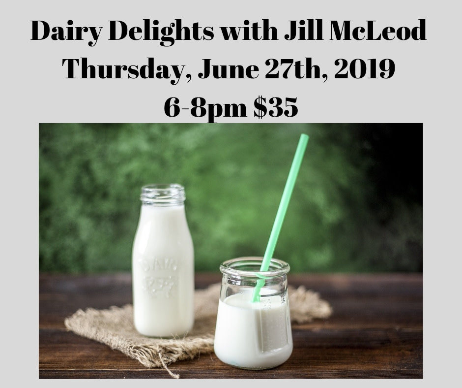 Dairy Delights Cooking Class June 27th, 2019