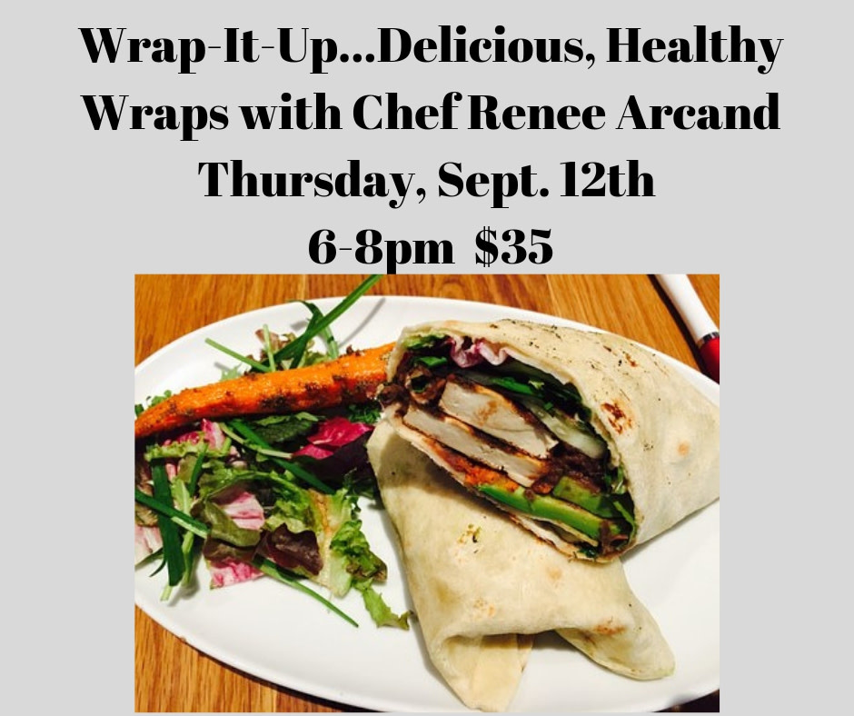 Wrap It Up Cooking Class 9/12/19