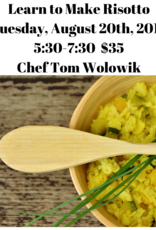 Risotto Cooking Class 8/20/2019 Chef Tom