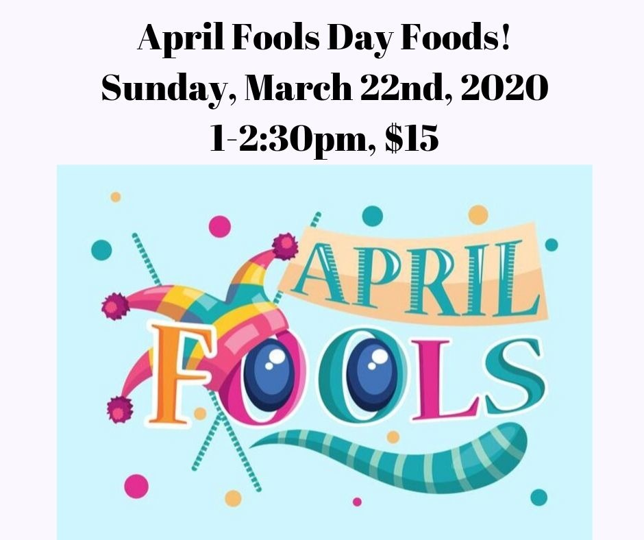 April Fool's Day Foods Kid's Cooking Class