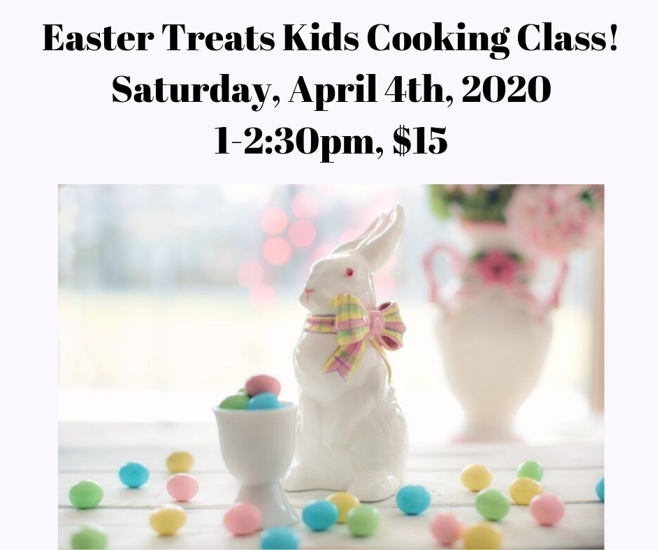 Easter Treats Cooking Class 4/4/20