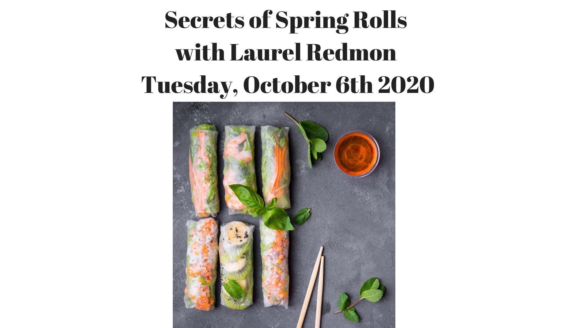 Secrets of Spring Rolls - Laurel Redmon October 6th