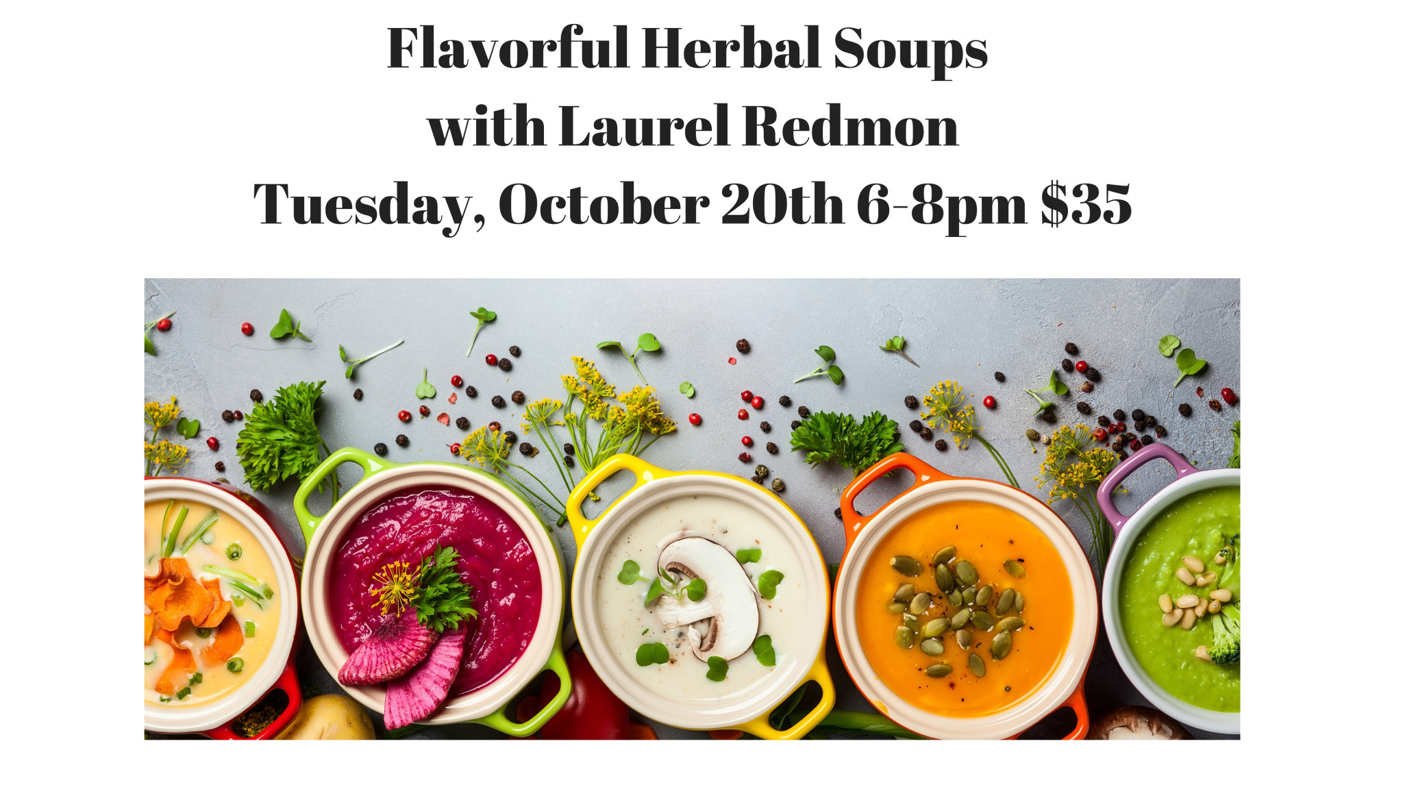 Flavorful Herbal Soups October 20th, 2020