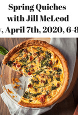 Spring Quiches with Jill McLeod Tuesday April 7th