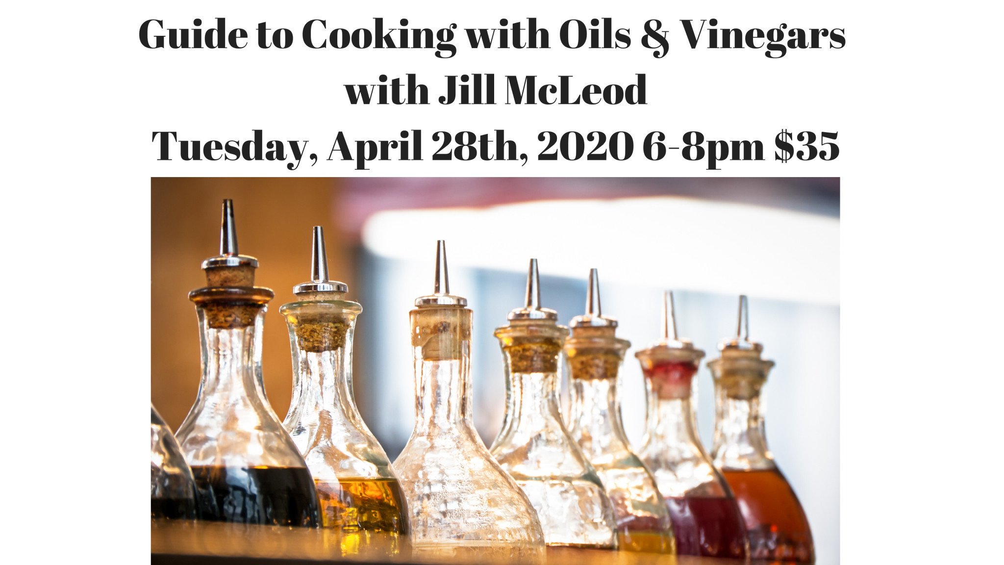 Guide to Cooking with Oils & Vinegars 4/28/20