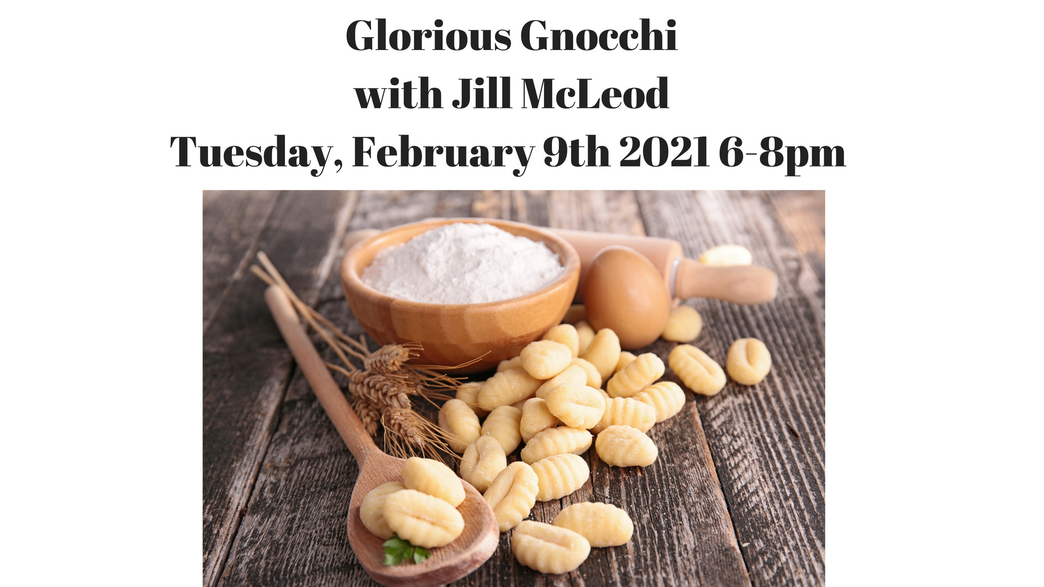 Glorious Gnocchi Cooking Class 2/9/21