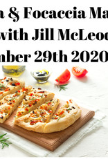 Pizza & Focaccia Making with Jill McLeod 9/29/2020