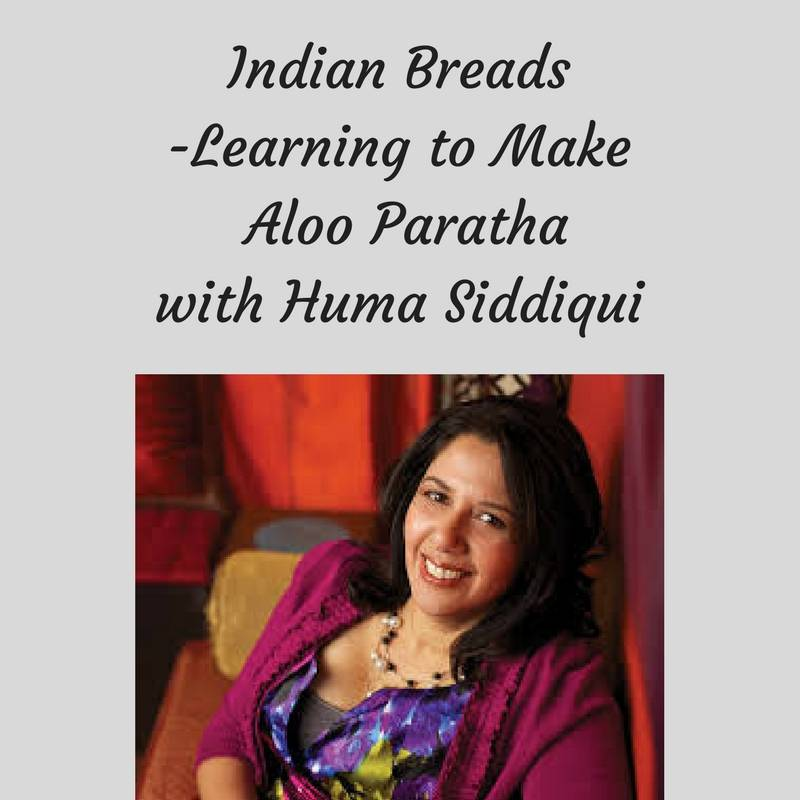 Indian Breads with Huma Siddiqui 10-11-18