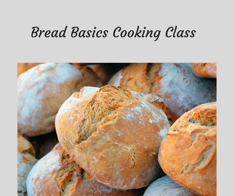 Bread Basics Cooking Class 2/11/20