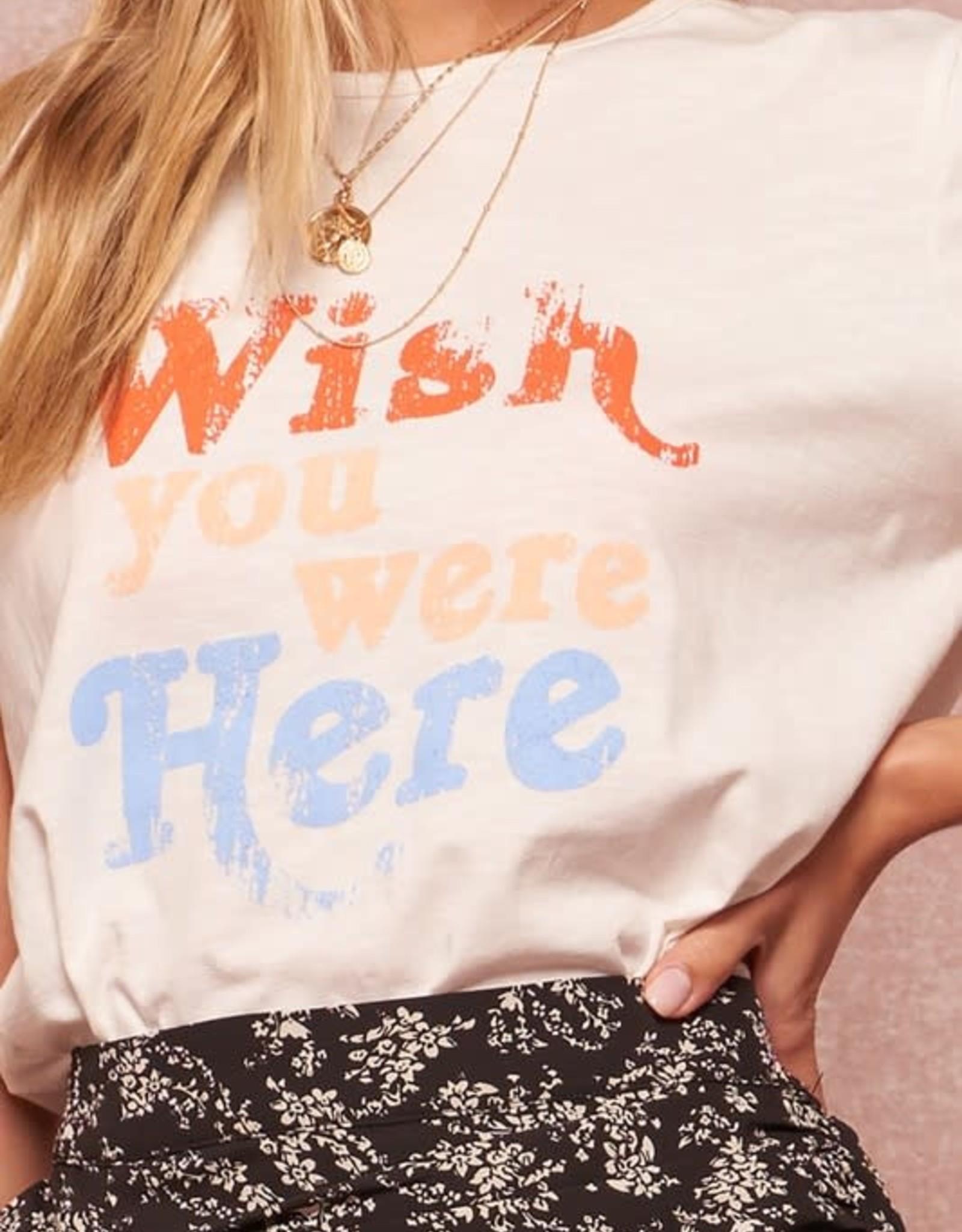 Wish You Were Here Tee