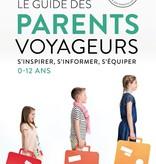 BBjetlag Livre «Le Guide Des Parents Voyageurs » de Sophie Reis. Les éditions Trécarré, 360 pages, Adulte