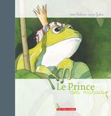 Les 400 coups Livre «Le Prince des marais » de Robert Soulières et Quentin Gréban. Éditions Les 400 Coups, 3+