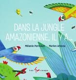 Les 400 coups Livre Dans La Jungle Amazonienne, Il Y A… Éditions Les 400 Coups, 24 pages, 1+