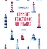 Les éditions de la Pastèque Livre «Comment Fonctionne Un Phare » de Roman Beliaev. Les éditions La Pastèque, 42 pages, 8ans+