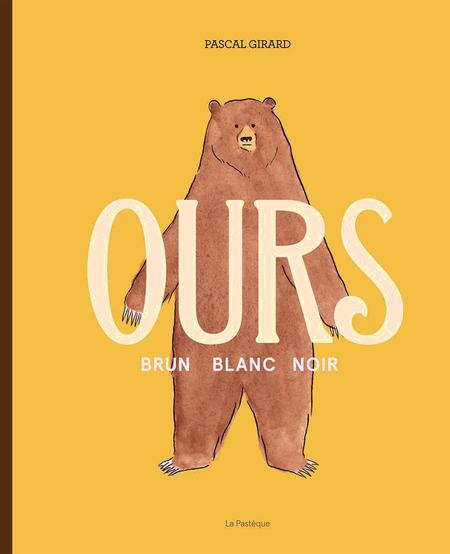 Livre «Ours Brun, Blanc, Noir » de Pascal Girard. Les éditions La Pastèque, 88 pages, 7+