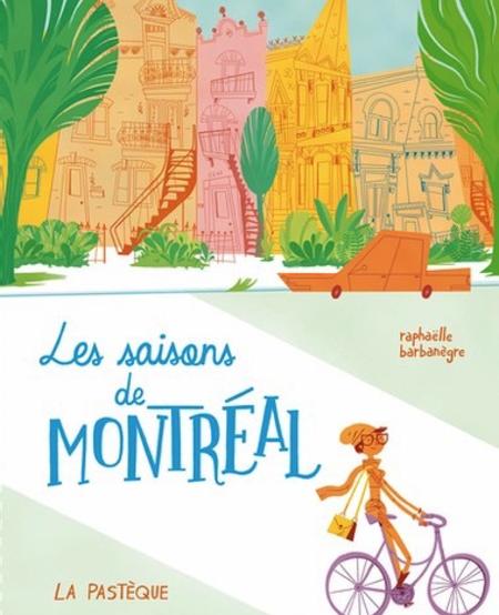 Livre «Les Saisons de Montréal » de Raphaelle Barbanègre. Les éditions La Pastèque, 64 pages, 7ans+