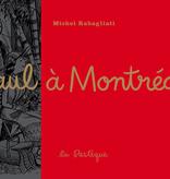 Les éditions de la Pastèque Livre «Paul à Montréal » de Michel Rabagliati. Les éditions La Pastèque, 56 pages, 10ans+