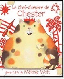 Livre «Le chef-d'oeuvre de Chester» de Mélanie Watt. Éditions Scholastic, 32 pages, 3-8 ans