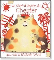Scholastic Livre «Le chef-d'oeuvre de Chester» de Mélanie Watt. Éditions Scholastic, 32 pages, 3-8 ans