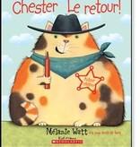 Scholastic Livre «Chester le retour» de Mélanie Watt. Éditions Scholastic, 32 pages, 4-8 ans