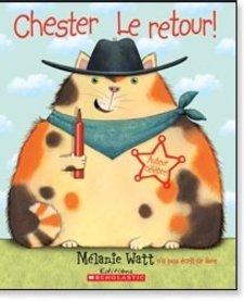 Livre «Chester le retour» de Mélanie Watt. Éditions Scholastic, 32 pages, 4-8 ans