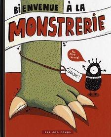 Livre «Bienvenue à la Monstrerie » d'Élise Gravel. Éditions Les 400 Coups, 32 pages, 5ans+