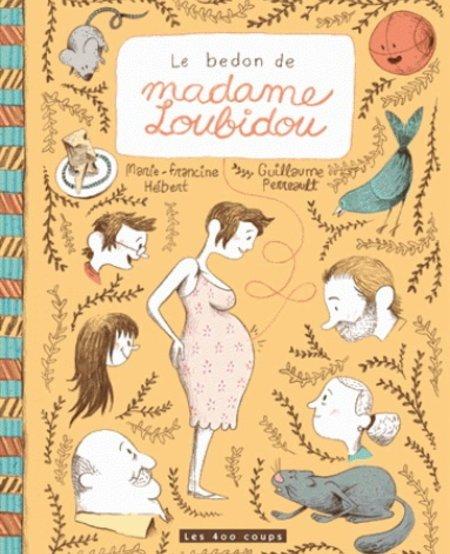 Livre «Le bedon de Madame Loubidou » de Marie-Francine Hébert et Guillaume Perreault. Éditions Les 400 Coups, 32 pages, 5ans+