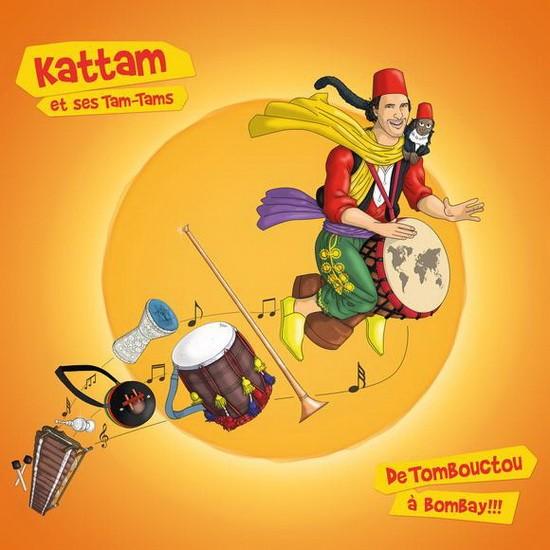 Kattam Kattam et ses Tam-Tams De Tombouctou à Bombay