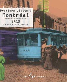 Livre «Première visite à Montréal» d'André Leblanc <br /> Éditions Les 400 Coups<br /> 5 ans+<br /> 48 pages