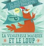 Les 400 coups Livre «La Vengeresse masquée et le loup» d'Pierrette Dubé<br /> et Marie-Ève Tremblay<br /> Éditions Les 400 Coups<br /> 5 ans+<br /> 32 pages