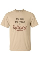 "SHIRTS ""THE FEW, THE PROUD, THE REDHEADED"" SHIRT"