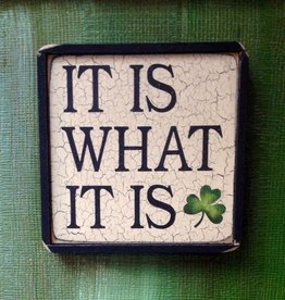"PLAQUES & GIFTS ""IT IS WHAT IT IS"" WOODEN SIGN"