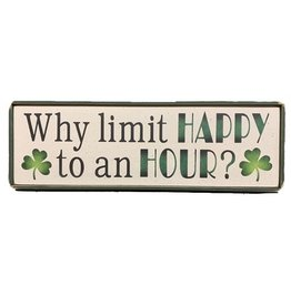 "PLAQUES, SIGNS & POSTERS ""WHY LIMIY HAPPY to an HOUR?"" WOODEN SIGN"