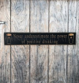 "PLAQUES & GIFTS PINT ""POSITIVE DRINKING"" CARVED WOOD SIGN"