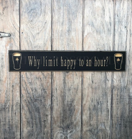 """PLAQUES, SIGNS & POSTERS """"WHY LIMIT HAPPY TO AN HOUR?"""" CARVED WOOD PUB SIGN"""