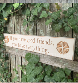 "PLAQUES, SIGNS & POSTERS ""IF YOU HAVE GOOD FRIENDS…"" CARVED WOOD SIGN"