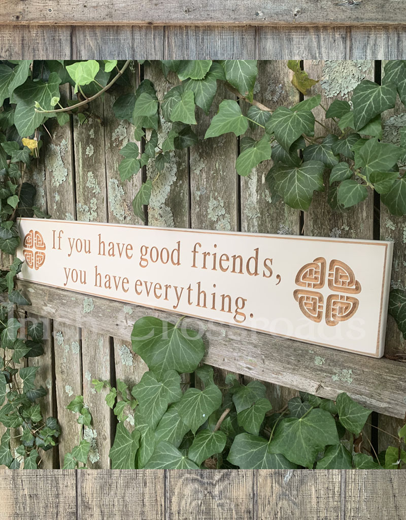"""PLAQUES, SIGNS & POSTERS """"IF YOU HAVE GOOD FRIENDS…"""" CARVED WOOD SIGN"""