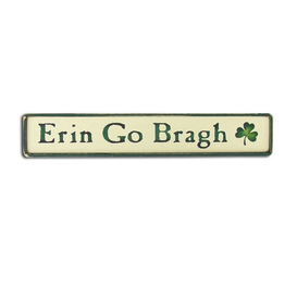 "NOVELTY ""ERIN GO BRAGH"" WOODEN SIGN"