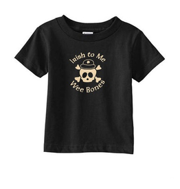 "SHIRTS ""IRISH TO ME WEE BONES"" CHILDS TEE"