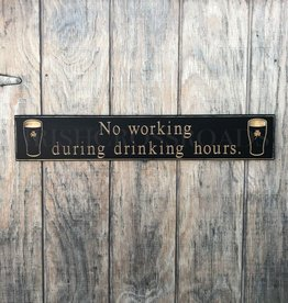 """PLAQUES & GIFTS PINT """"NO WORKING..."""" CARVED WOOD SIGN"""