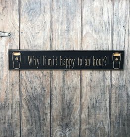 "PLAQUES & GIFTS PINT ""WHY LIMIT HAPPY..."" CARVED WOOD SIGN"