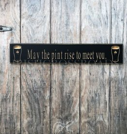 """PLAQUES & GIFTS PINT """"MAY THE PINT RISE..."""" CARVED WOOD SIGN"""