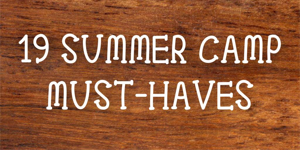 19 Summer Camp Must-Haves
